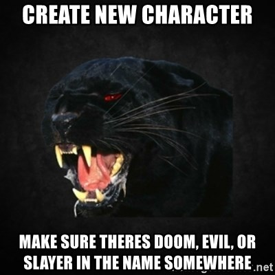 Roleplay Panther - Create new character make sure theres doom, evil, or slayer in the name somewhere