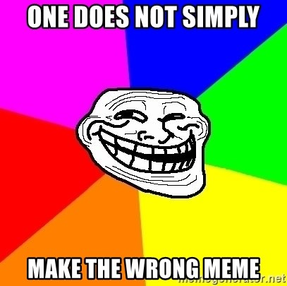 Trollface - ONE DOES NOT SIMPLY MAKE THE WRONG MEME