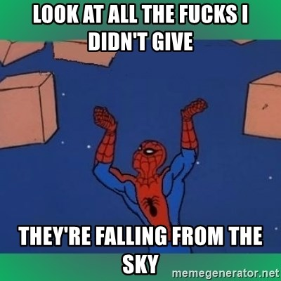 60's spiderman - look at all the fucks i didn't give they're falling from the sky