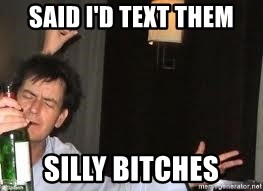 Drunk Charlie Sheen - Said I'd text them Silly Bitches