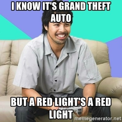 Nice Gamer Gary - i know it's grand theft auto but a red light's a red light