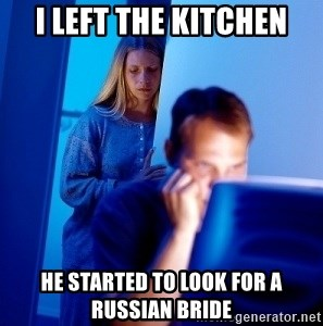 Internet Husband - I left the kitchen he started to look for a russian bride