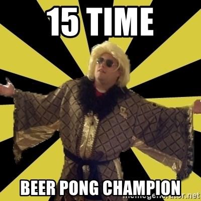 Party Foul Flair - 15 time beer pong champion