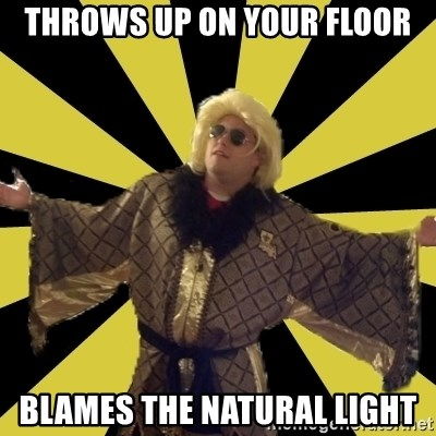 Party Foul Flair - throws up on your floor blames the natural light