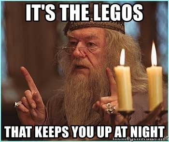 dumbledore fingers - IT'S THE LEGOS THAT KEEPS YOU UP AT NIGHT