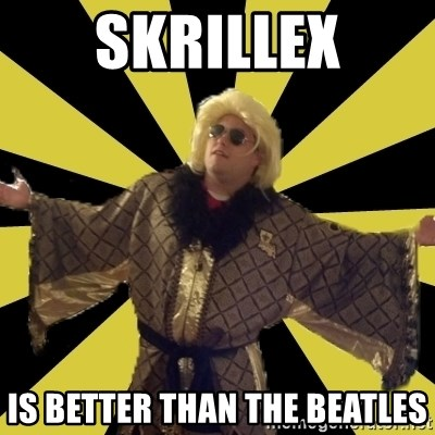 Party Foul Flair - skrillex is better than the beatles