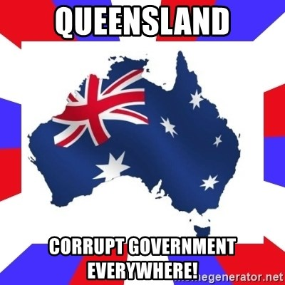 australia - Queensland Corrupt Government Everywhere!