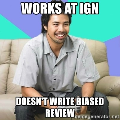 Nice Gamer Gary - Works at ign doesn't write biased review