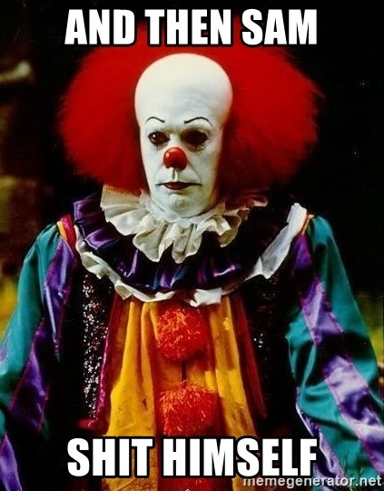 it clown stephen king - And then sam shit himself