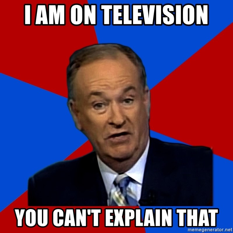 Bill O'Reilly Proves God - I am on television you can't explain that