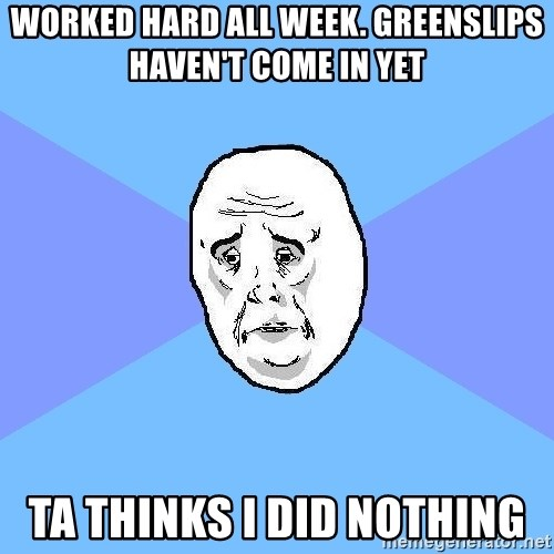 Okay Guy - Worked hard all week. greenslips haven't come in yet ta thinks i did nothing