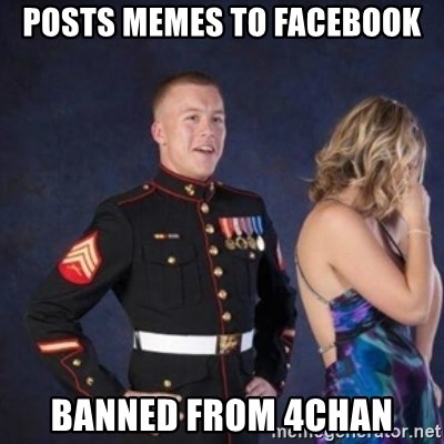 posts memes to facebook banned from 4chan - Scumbag Marine