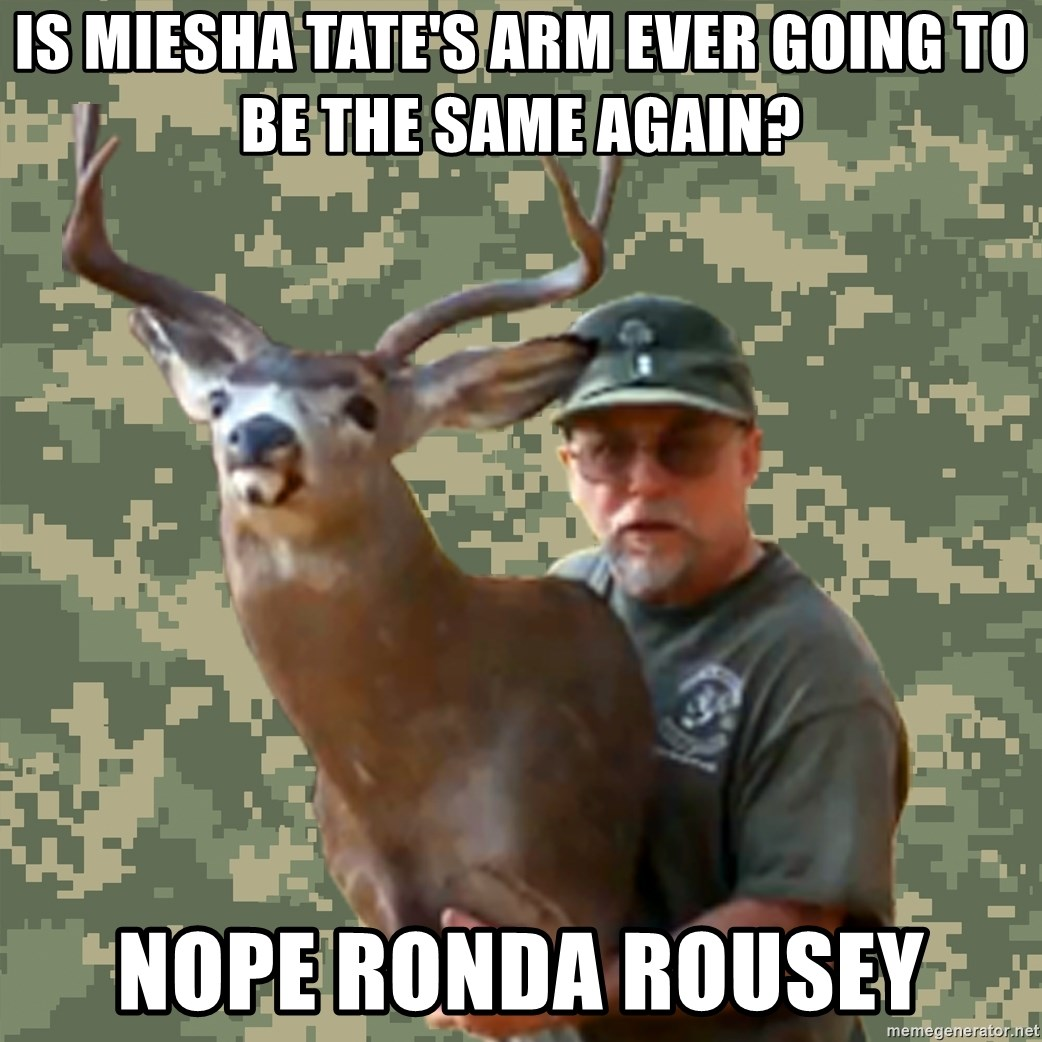 Chuck Testa Nope - Is miesha tate's arm ever going to be the same again? nope Ronda Rousey