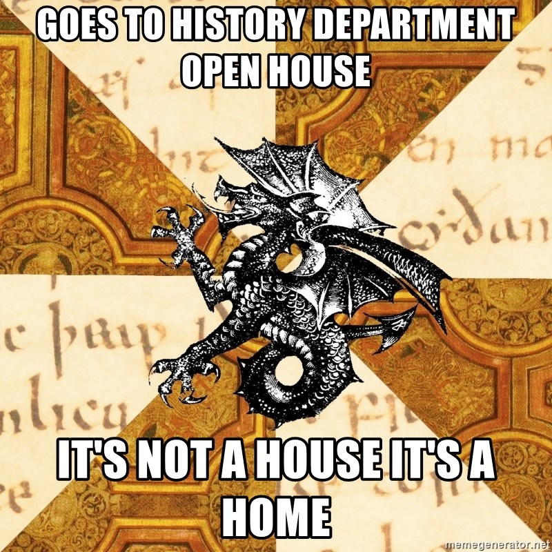 History Major Heraldic Beast - Goes to history department open house  it's not a house it's a home