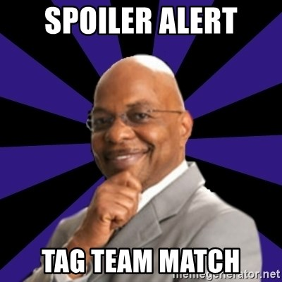 Spoiler Alert tag team match - Teddy Long Tag | Meme Generator