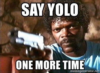 Pulp Fiction - Say yolo  One more time
