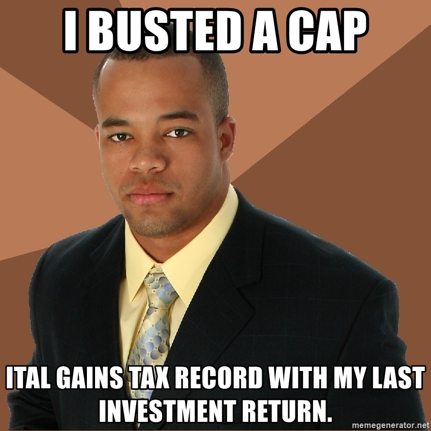 Successful Black Man - I busted a cap ital gains tax record with my last investment return.