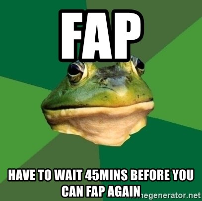 Foul Bachelor Frog - Fap HAVE TO WAIT 45MINS BEFORE YOU CAN FAP AGAIN
