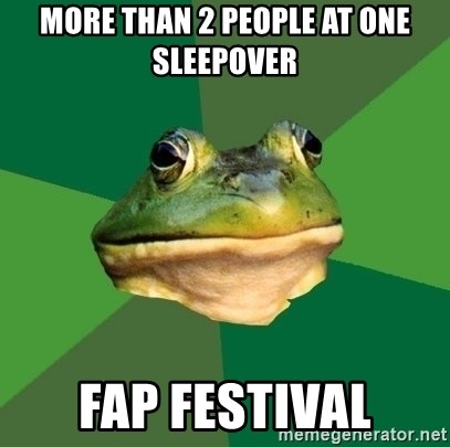 Foul Bachelor Frog - more than 2 people at one sleepover fap festival