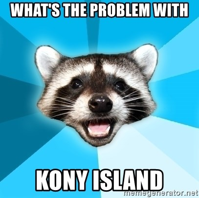 Lame Pun Coon - what's the problem with kony island