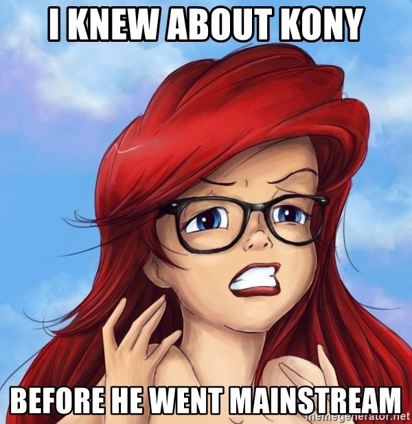 Hipster Ariel - I knew about kony before he went mainstream