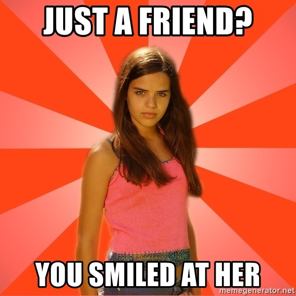 Jealous Girl - just a Friend? You smiled at her