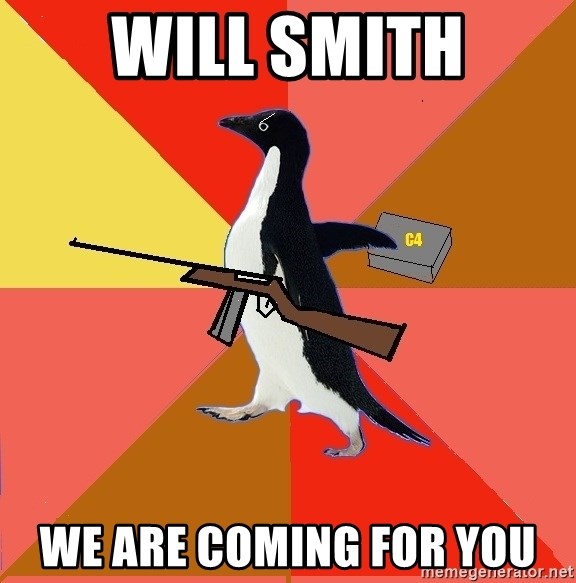 Socially Fed Up Penguin - will smith we are coming for you