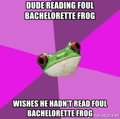 Foul Bachelorette Frog - Dude reading Foul Bachelorette Frog Wishes he hadn't read foul bachelorette frog