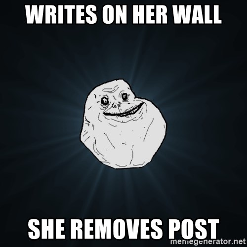 Forever Alone - WritEs on her wall she removes post