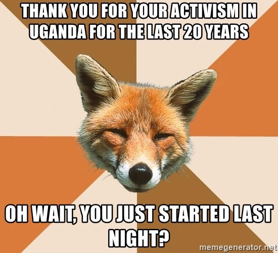 Condescending Fox - Thank you for your activism in Uganda for the last 20 years Oh wait, you just started last night?