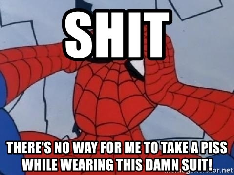 Hungover Spiderman - shit there's no way for me to take a piss while wearing this damn suit!