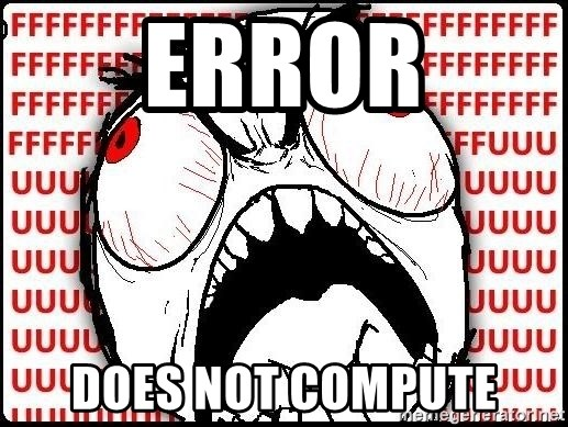 Rage Face - ERROR DOES NOT COMPUTE