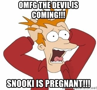 Fry Panic - omfg the devil is coming!!! snooki is pregnant!!!