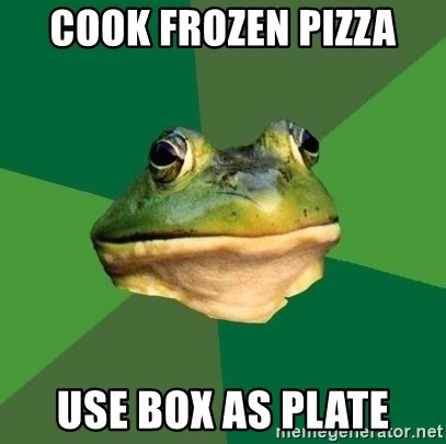 Foul Bachelor Frog - cook frozen pizza use box as plate