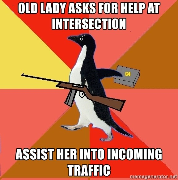 Socially Fed Up Penguin - Old lady asks for help at intersection assist her into incoming traffic