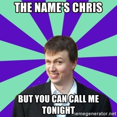 Pick Up Perv - The name's Chris But you can call me tonight