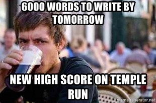 The Lazy College Senior - 6000 words to write by tomorrow new high score on temple run