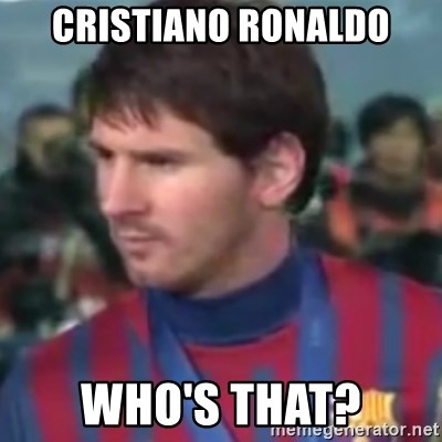 Messi Dont Understand - cristiano ronaldo who's that?