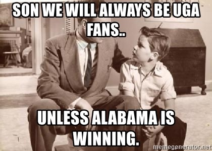 Racist Father - son we will always be uga fans.. unless alabama is winning.