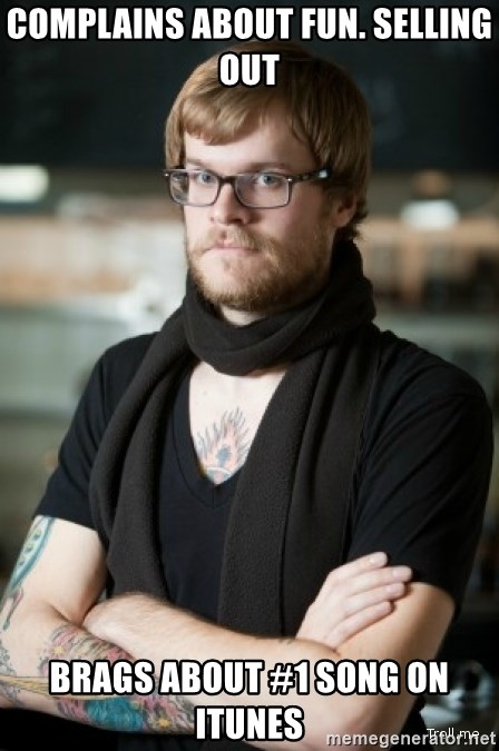 hipster Barista - complains about fun. selling out brags about #1 song on itunes