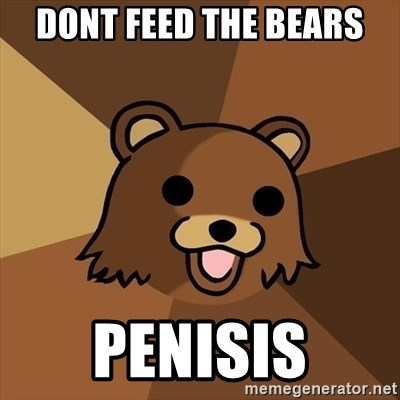 Pedobear - dont feed the bears penisis