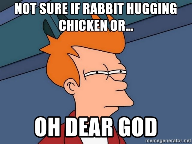Futurama Fry - Not sure if rabbit hugging chicken or... oh dear god