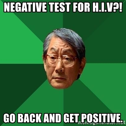 High Expectations Asian Father - negative test for h.i.v?! go back and get positive.
