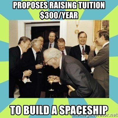 reagan white house laughing - Proposes Raising tuition $300/Year to build a spaceship