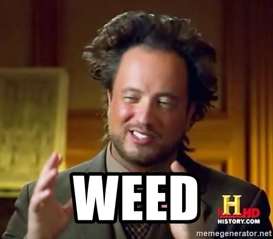 Ancient Aliens - weed
