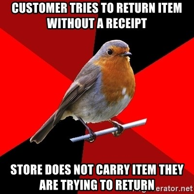 Retail Robin - Customer tries to return item without a receipt store does not carry item they are trying to return