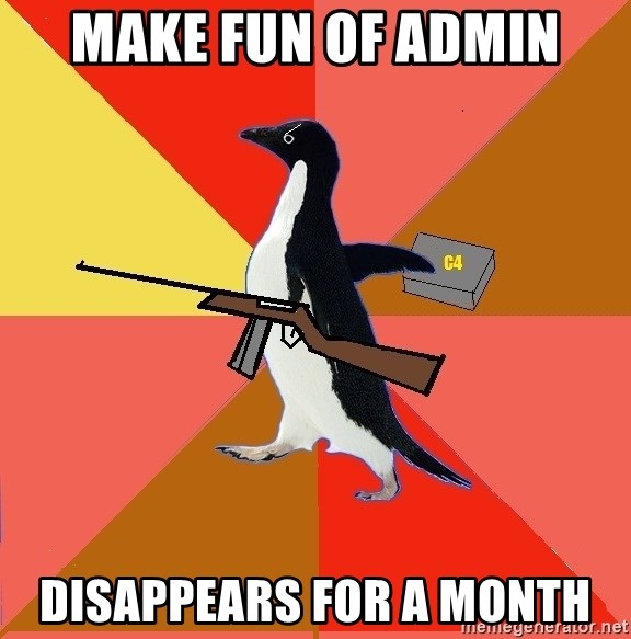 Socially Fed Up Penguin - make fun of admin disappears for a month