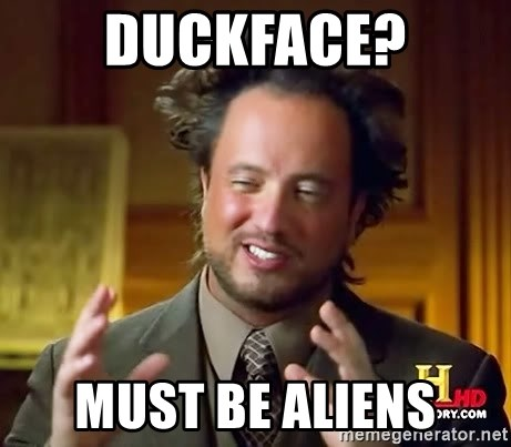 Ancient Aliens - duckface? must be aliens