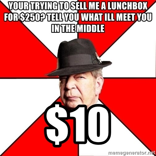 Pawn Stars - your trying to sell me a lunchbox for $250? Tell you what ill meet you in the middle $10