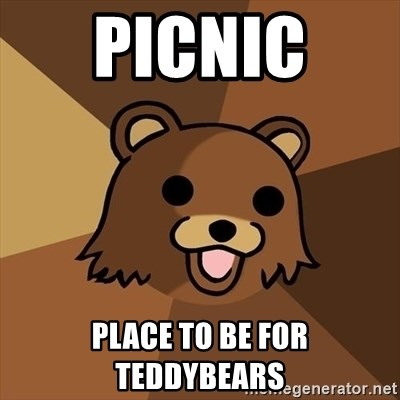 Pedobear - PICNIC  PLACE TO BE FOR TEDDYBEARS